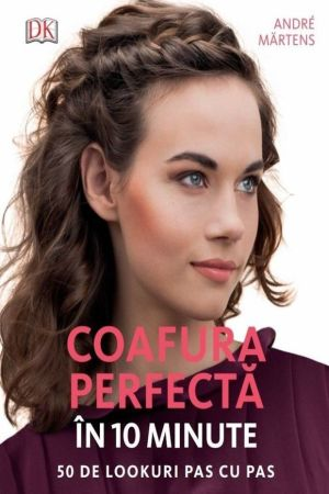 Coafura perfecta in 10 minute